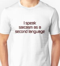 I speak sarcasm as a second language T-Shirt