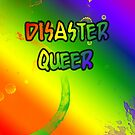 Disaster Queer by Etakeh