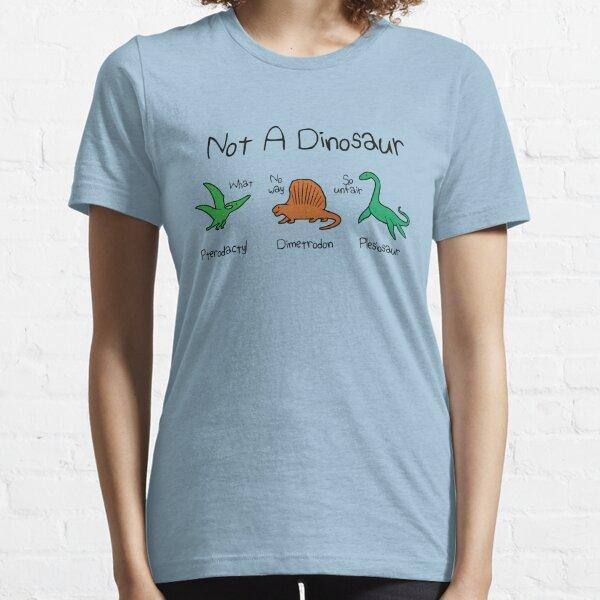 Not A Dinosaur (Pterodactyl, Dimetrodon, Plesiosaur) Essential T-Shirt