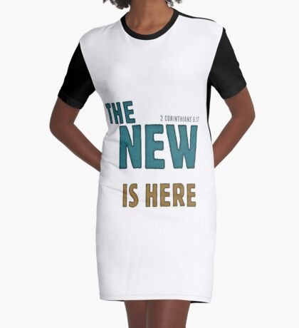 The new is here - 2 Corinthians 5:17 Graphic T-Shirt Dress