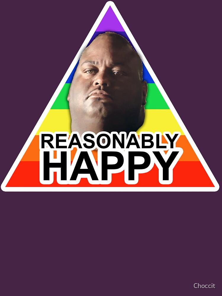 REASONABLY HAPPY by Choccit