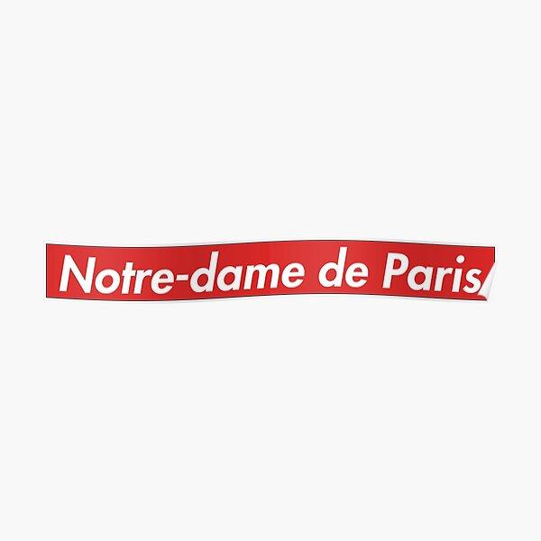 Supreme Notre-dame de Paris Poster