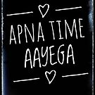Apna Time Aayega by Sunil Bhardwaj