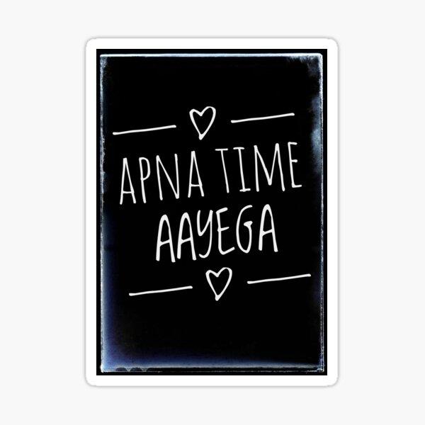 Apna Time Aayega Sticker