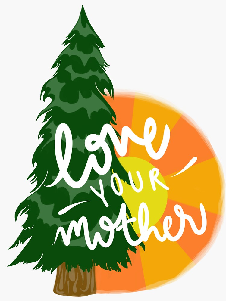 LOVE YOUR MOTHER - Climate Change Activism Illustration by soc4change