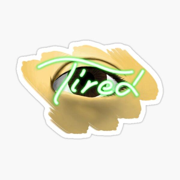 Eye Am Tired in Green Sticker