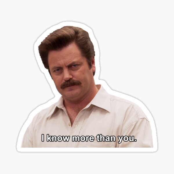 Ron Swanson - I know more than you Sticker
