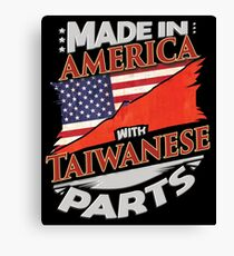 Made In America With Taiwanese Parts - Gift For Taiwanese From Taiwan Grown In America Canvas Print