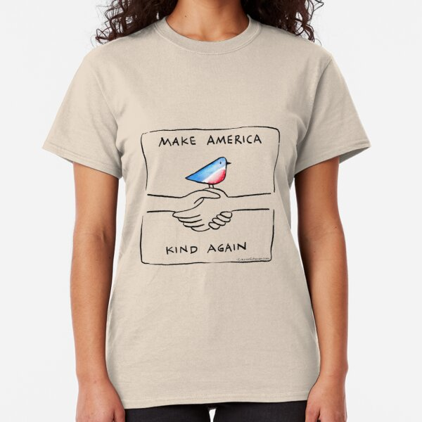 Make America Kind Again (with border) - by Lauren Scheuer Classic T-Shirt