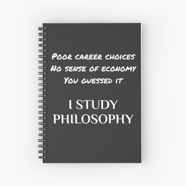 Funny philosophy student Spiral Notebook