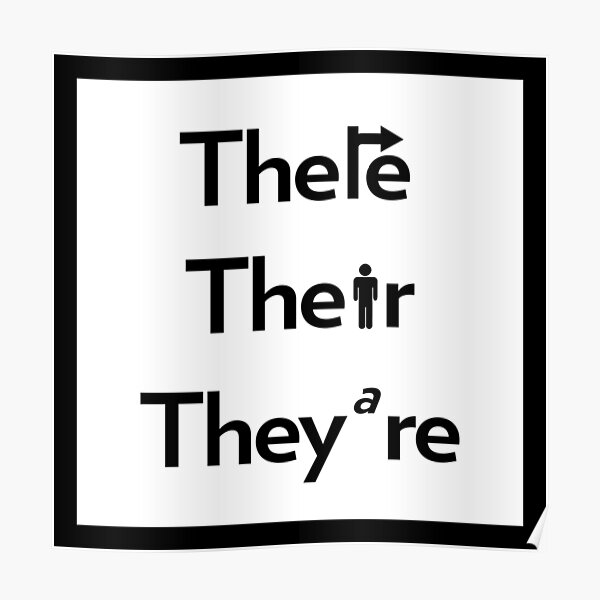 """There, Their, They're"" for the Grammatically Challenged Poster"