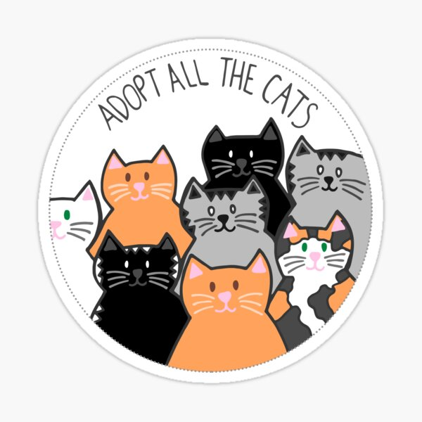 Adopt All the Cats Sticker