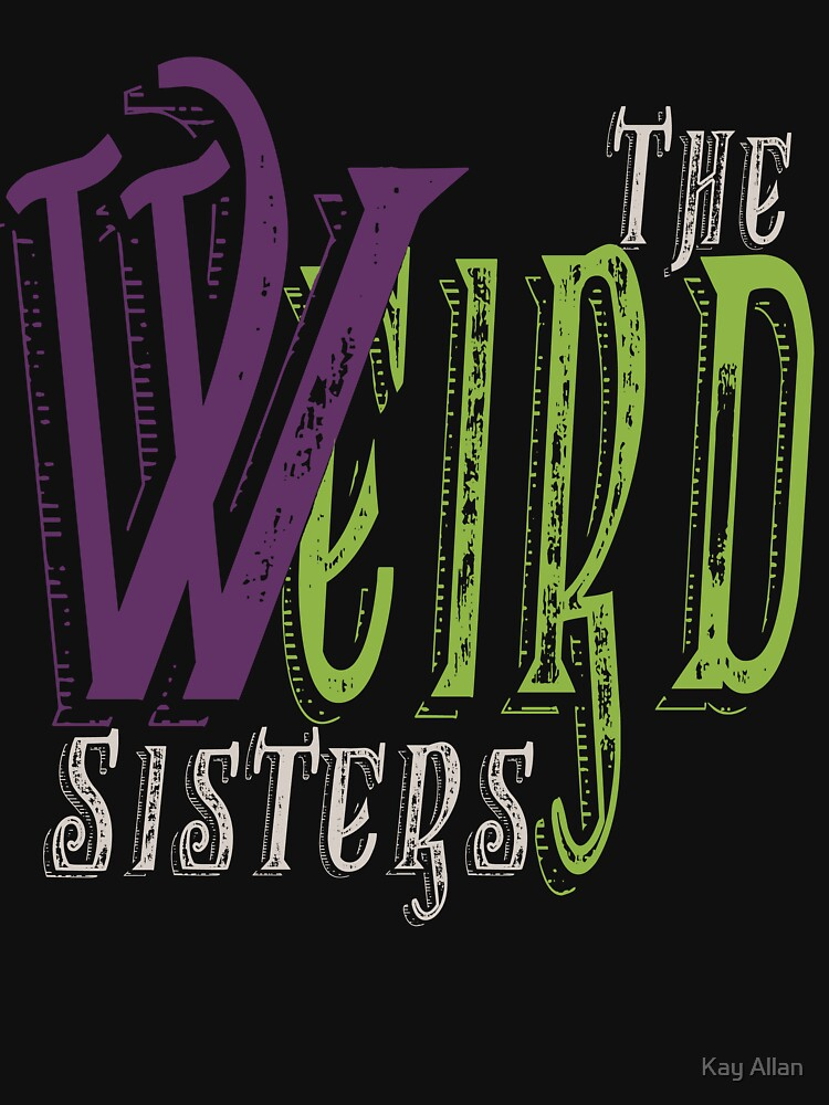 The Weird Sisters II  | Unisex T-Shirt