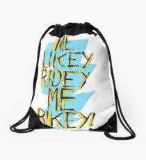 Me Likey Ridey Me Bikey! Drawstring Bag