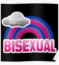 Everybody loves a Bisexual Poster