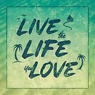 Live the Life You Love - Vintage Vacation by BethsdaleArt