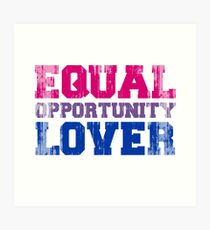 Equal Opportunity Lover Art Print