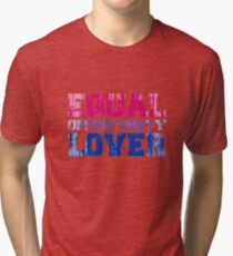 Equal Opportunity Lover Tri-blend T-Shirt