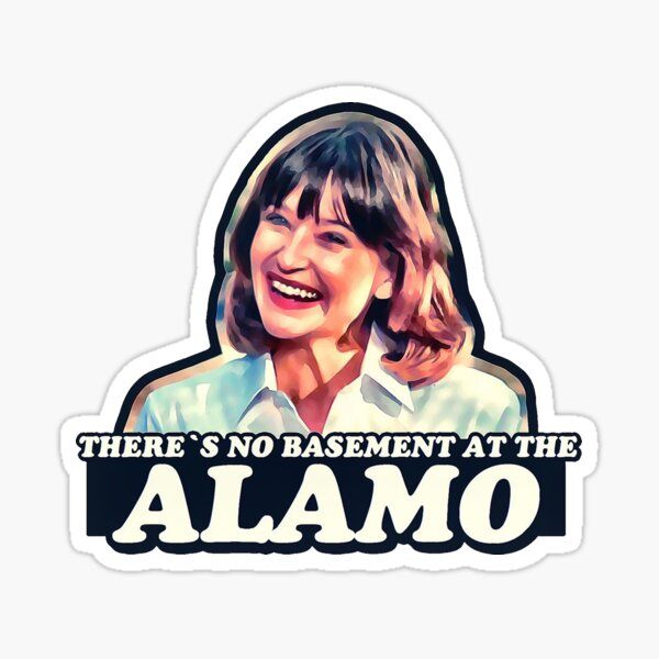 Jan Hooks - There's no basement at the Alamo - Pee Wee's Big Adventure  Sticker