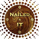 Nailed It Woodworker - Carpenter Print by SimplyMary