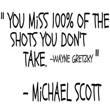 You miss 100% of the shots you don't take... by TheBoyTeacher