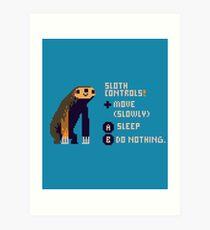 sloth controls! Art Print