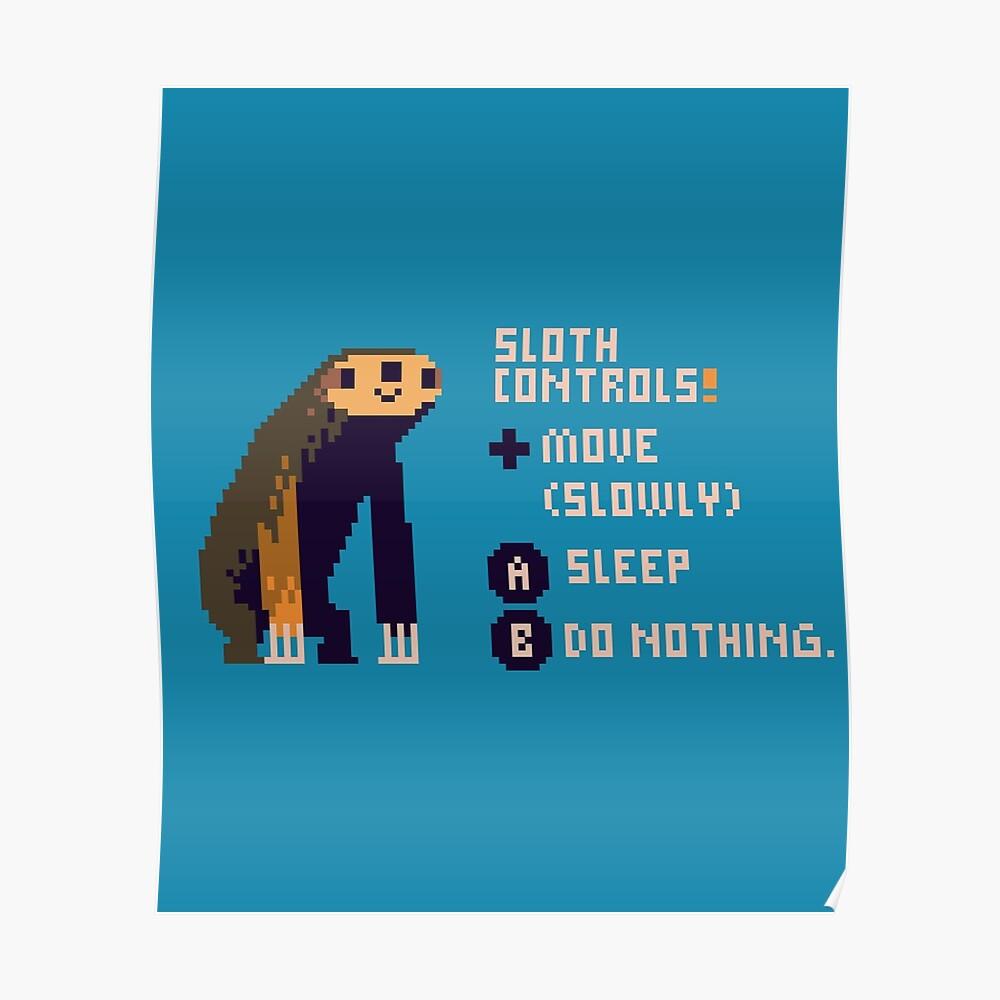 sloth controls! Poster