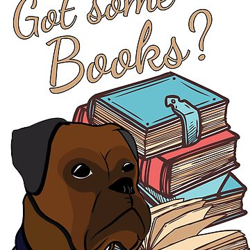 Copy of Funny Boxer and books (no hat) - Got some books?  by handcraftline