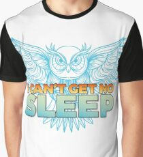 I Can't Get No Sleep Graphic T-Shirt