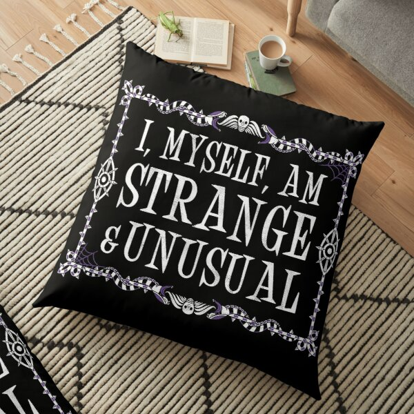 Strange and Unusual - Beetlejuice Goth Quote  Floor Pillow