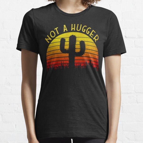 Not A Hugger Cactus  Essential T-Shirt