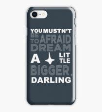 Musn't Be Afraid iPhone Case/Skin