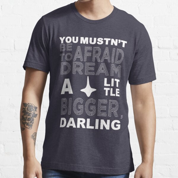 Musn't Be Afraid Essential T-Shirt