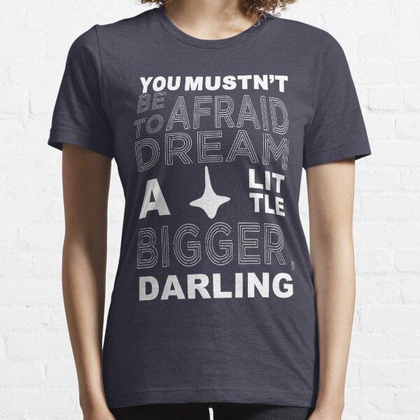 Musn't Be Afraid Essential T-Shirt