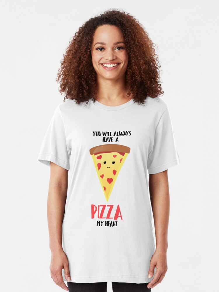 Alternate view of Pizza - You will always have a PIZZA my heart Slim Fit T-Shirt