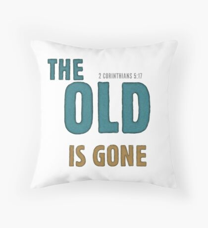 The old is gone - 2 Corinthians 5:17 Floor Pillow