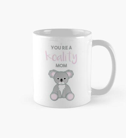 You're a KOALITY mom Mug