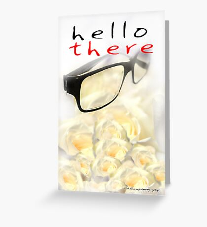 Hello There © Vicki Ferrari Greeting Card