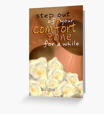 Step Out of Your Comfort Zone For A While © Vicki Ferrari Greeting Card