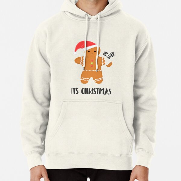 Gingerbread Man - OH SNAP IT'S CHRISTMAS! Pullover Hoodie