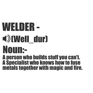 Welder Funny Design - Welder Noun by kudostees