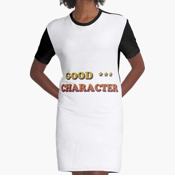 Good Character Graphic T-Shirt Dress
