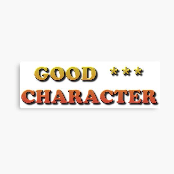 Good Character Canvas Print