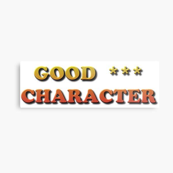 Good Character Metal Print