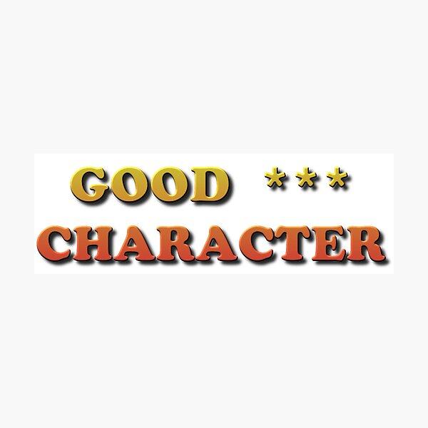 Good Character Photographic Print