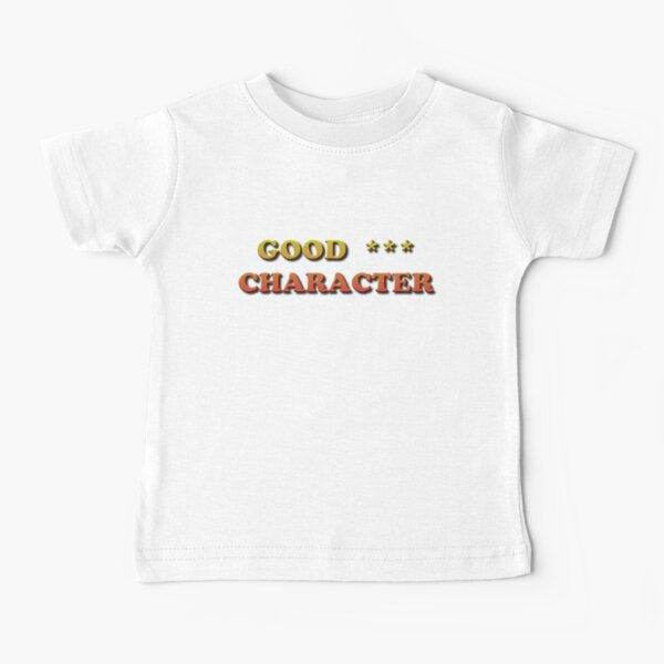 Good Character Baby T-Shirt