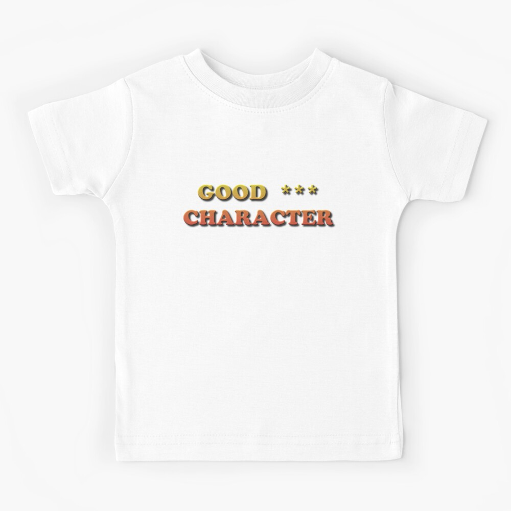 Good Character Kids T-Shirt