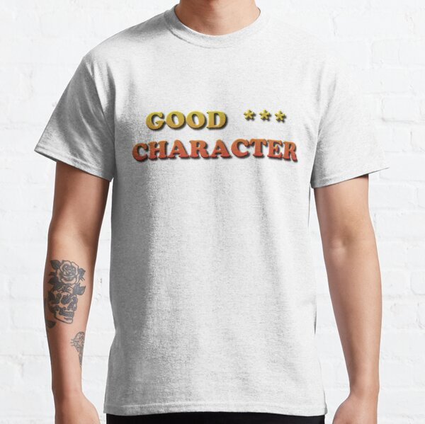 Good Character Classic T-Shirt