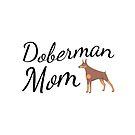 Doberman Mom by tribbledesign