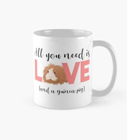 GUINEA PIG - ALL YOU NEED IS LOVE AND A GUINEA PIG Mug